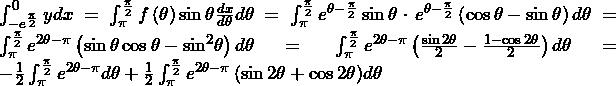 \int_{-e^\frac{\pi}{2}}^{0}ydx=\int_{\pi}^{\frac{\pi}{2}}{f\left(\theta\right)\sin{\theta}}\frac{dx}{d\theta}d\theta=\int_{\pi}^{\frac{\pi}{2}}{e^{\theta-\frac{\pi}{2}}\sin{\theta}}\cdot e^{\theta-\frac{\pi}{2}}\left(\cos{\theta}-\sin{\theta}\right)d\theta=\int_{\pi}^{\frac{\pi}{2}}e^{2\theta-\pi}\left(\sin{\theta}\cos{\theta}-{\mathrm{sin}}^2\theta\right)d\theta\bigm=\int_{\pi}^{\frac{\pi}{2}}e^{2\theta-\pi}\left(\frac{\sin{2\theta}}{2}-\frac{1-\cos{2\theta}}{2}\right)d\theta=-\frac{1}{2}\int_{\pi}^{\frac{\pi}{2}}e^{2\theta-\pi}d\theta+\frac{1}{2}\int_{\pi}^{\frac{\pi}{2}}{e^{2\theta-\pi}\left(\sin{2\theta}+\cos{2\theta}\right)}d\theta