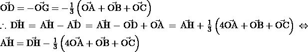 \vec{\mathrm{OD}}=-\vec{\mathrm{OG}}=-\frac{1}{3}\left(\vec{\mathrm{OA}}+\vec{\mathrm{OB}}+\vec{\mathrm{OC}}\right) \\ \therefore\vec{\mathrm{DH}}=\vec{\mathrm{AH}}-\vec{\mathrm{AD}}=\vec{\mathrm{AH}}-\vec{\mathrm{OD}}+\vec{\mathrm{OA}}=\vec{\mathrm{AH}}+\frac{1}{3}\left(4\vec{\mathrm{OA}}+\vec{\mathrm{OB}}+\vec{\mathrm{OC}}\right)\Leftrightarrow\vec{\mathrm{AH}}=\vec{\mathrm{DH}}-\frac{1}{3}\left(4\vec{\mathrm{OA}}+\vec{\mathrm{OB}}+\vec{\mathrm{OC}}\right)
